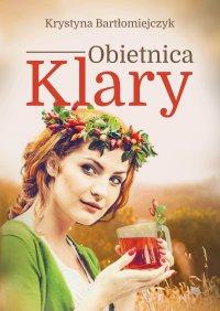 Obietnica Klary - Krystyna Bartłomiejczyk