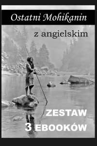 Ostatni Mohikanin z angielskim. Zestaw 3 ebooków - James Fenimore Cooper
