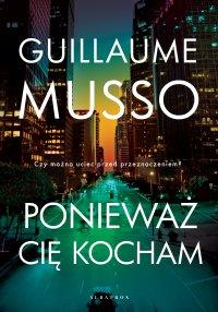 Ponieważ cię kocham - Guillaume Musso
