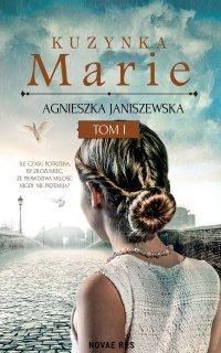 Kuzynka Marie. Tom I - Agnieszka Janiszewska