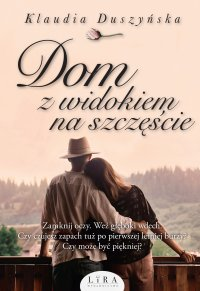 Dom z widokiem na szczęście - Klaudia Duszyńska