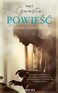 Czwarta powieść. Tom I - Agnieszka Janiszewska