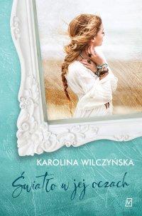 Światło w jej oczach - Karolina Wilczyńska