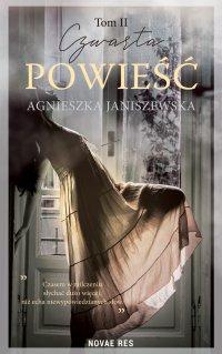 Czwarta powieść. Tom II - Agnieszka Janiszewska
