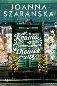 Kraina Zeszłorocznych Choinek - Joanna Szarańska