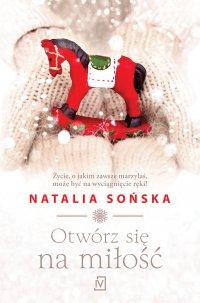 Otwórz się na miłość - Natalia Sońska