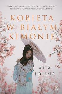 Kobieta w białym kimonie - Ana Johns