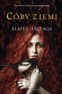 Córy Ziemi - Alaitz Leceaga
