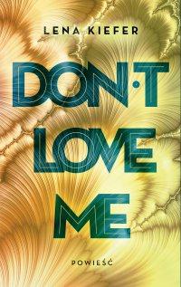 Don't love me - Lana Kiefer, Lena Kiefer