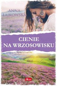 Cienie na wrzosowisku - Anna Łajkowska