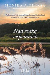 Nad rzeką wspomnień - Monika A. Oleksa