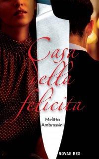 Casa Della Felicita - Melitta Ambrossini