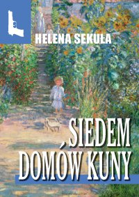 Siedem domów Kuny - Helena Sekuła