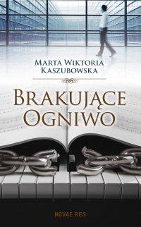 Brakujące ogniwo - Marta Wiktoria Kaszubowska