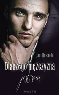 Dlaczego mężczyzna jest sam - Jan Alexander