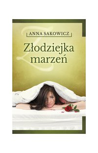 Złodziejka marzeń - Anna Sakowicz