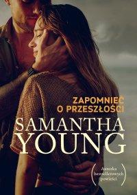 Zapomnieć o przeszłości - Samantha Young