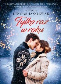 Tylko raz w roku - Agnieszka Lingas-Łoniewska