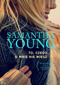 To, czego o mnie nie wiesz - Samantha Young