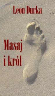 Masaj i król - Leon Durka
