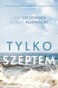 Tylko szeptem - Lidia Liszewska