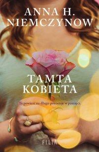 Tamta kobieta - Anna H. Niemczynow