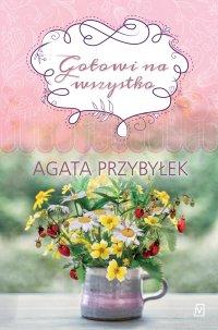 Gotowi na wszystko - Agata Przybyłek
