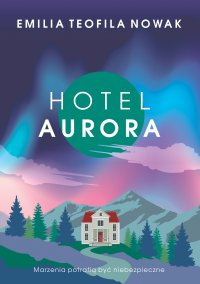 Hotel Aurora - Emilia Nowak
