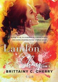 Landon & Shay. Tom 1 - Brittainy C. Cherry