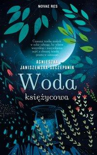 Woda księżycowa - Agnieszka Janiszewska-Szczepanik