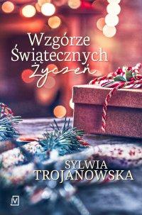 Wzgórze Świątecznych Życzeń - Sylwia Trojanowska