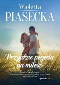 Przyjdzie pogoda na miłość - Wioletta Piasecka