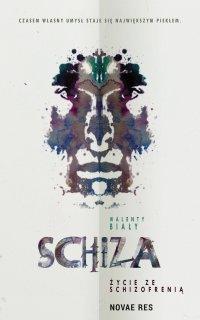 Schiza. Życie ze schizofrenią - Walenty Biały