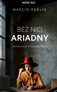 Bez nici Ariadny - Marcin Pawlik