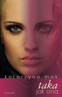 Taka jak ona - Katarzyna Mak
