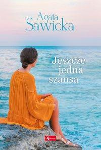 Jeszcze jedna szansa - Agata Sawicka