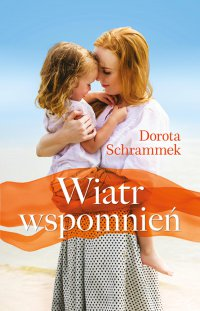 Wiatr wspomnień - Dorota Schrammek