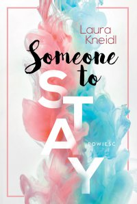 Someone to Stay - Laura Kneidl