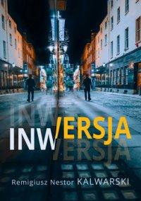 Inwersja - Remigiusz Nestor Kalwarski