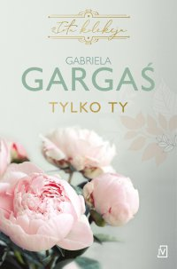 Tylko ty - Gabriela Gargaś