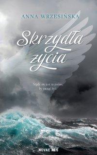 Skrzydła życia - Anna Wrzesińska