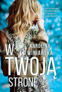 W twoją stronę - Karolina Winiarska