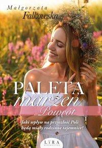 Paleta marzeń. Powrót - Małgorzata Falkowska