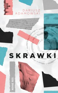 Skrawki - Dariusz Adamowski