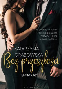 Gorszy syn. Tom 2: Bez przeszłości - Katarzyna Grabowska, Katarzyna Grabowska