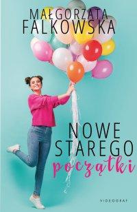 Nowe starego początki - Małgorzata Falkowska