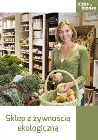Sklep ze zdrową żywnością - Opracowanie zbiorowe