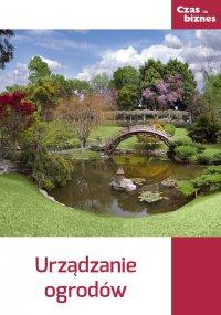 Urządzanie ogrodów - Opracowanie zbiorowe
