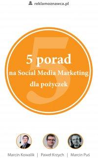 5 porad na Social Media Marketing dla pożyczek - Marcin Kowalik
