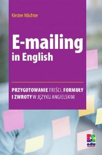 E-mailing in English - Kirsten Wächter, Opracowanie zbiorowe